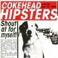 画像1: Cokehead Hipsters / Shout At Myself【送料無料】 (1)