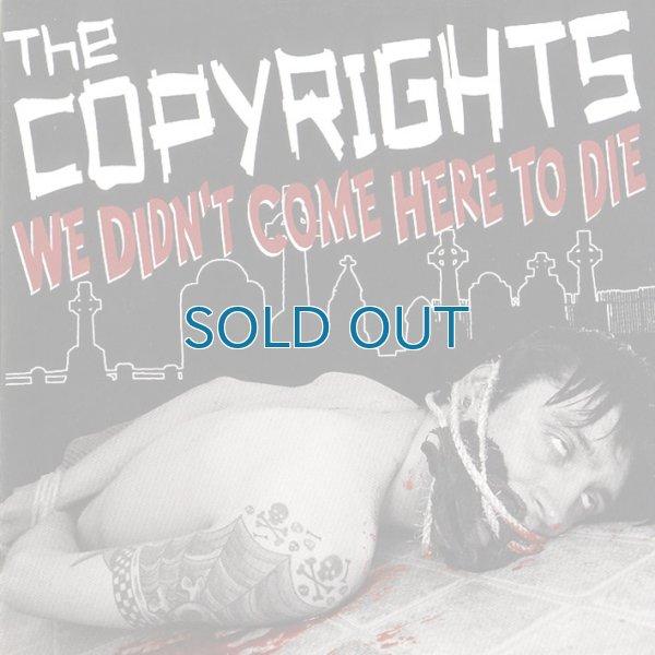 画像1: The Copyrights / We Didn't Come Here To Die (1)