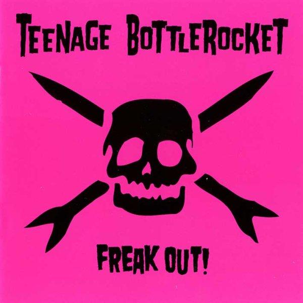 画像1: Teenage Bottlerocket / Freak Out! (1)