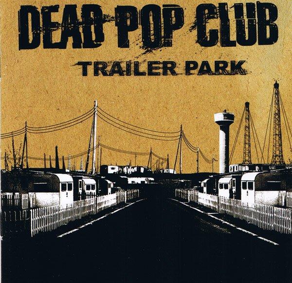 画像1: Dead Pop Club / Trailer Park【日本盤】 (1)