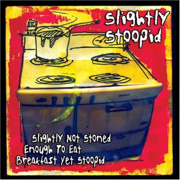 画像1: Slightly Stoopid / Slightly Not Stoned Enough to Eat Breakfast【日本盤】 (1)