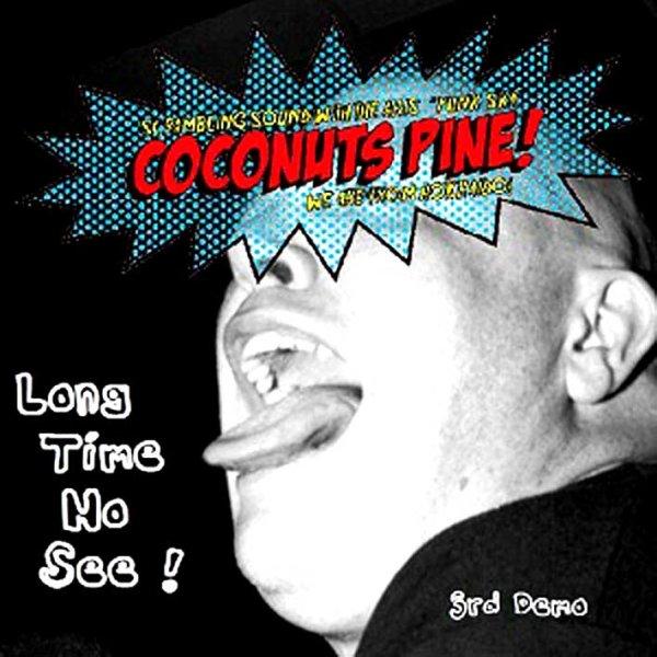 画像1: Coconuts Pine! / Long Time No See! [3rd Demo] (1)