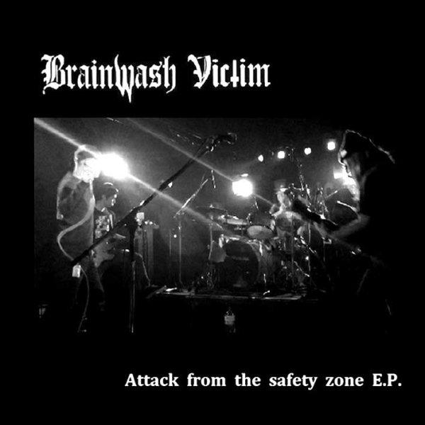 画像1: Brainwash Victim / Attack From The Safety Zone [EP] (1)