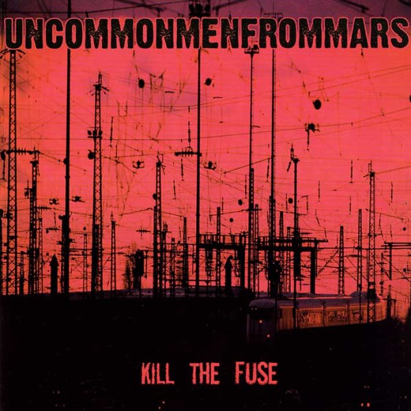 画像1: Uncommonmenfrommars / Kill The Fuse (1)