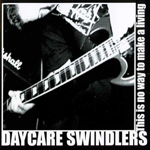 画像1: Daycare Swindlers / This Is No Way to Make a Livin (1)